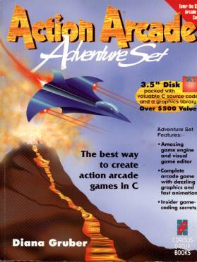 Action Arcade Adventure Set: The Best Way to Create Action Arcade Games in C