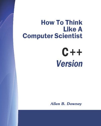 How To Think Like A Computer Scientist: C++ Version