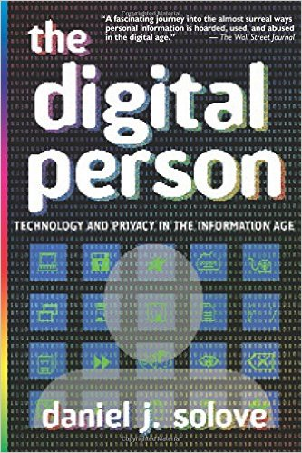 The Digital Person - Technology and Privacy in the Information Age