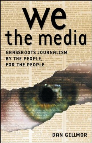 We the Media - Grassroots Journalism by the People, for the People