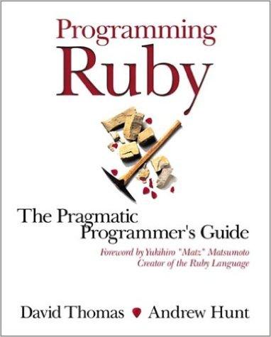 Programming Ruby, The Pragmatic Programmer's Guide