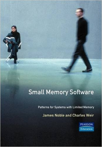 Small Memory Software - Patterns for Systems With Limited Memory