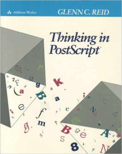 Thinking in Postscript