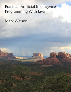 Practical Artificial Intelligence Programming With Java, Third Edition [No longer freely available]