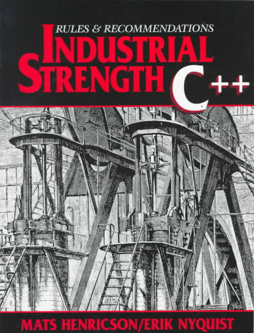 Industrial Strength C++; Rules and Recommendations