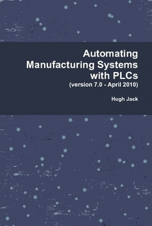 Automated Manufacturing Systems with PLCs (Version 6.0)
