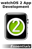 WatchKit App Development Essentials: Learn to Develop Apps for the Apple Watch