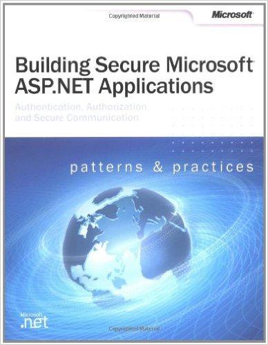 Building Secure ASP.NET Applications: Authentication, Authorization, and Secure Communication