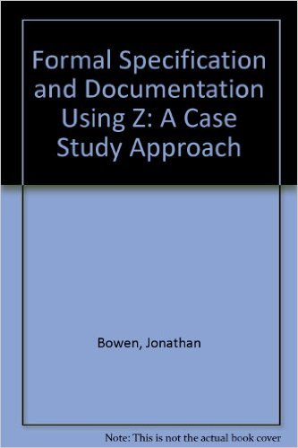 Formal Specification and Documentation using Z: A Case Study Approach