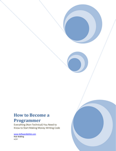 How to Become a Programmer: Everything (Non-Technical) You Need to Know to Start Making Money Writing Code