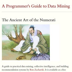 A Programmer's Guide to Data Mining: The Ancient Art of the Numerati