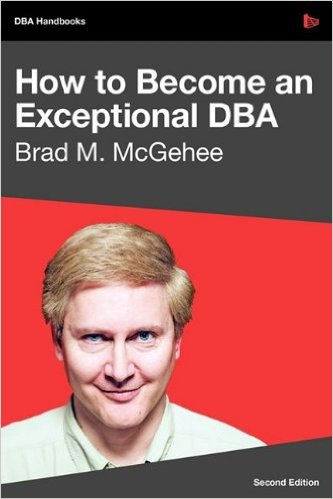 How to become an Exceptional DBA, 2nd Edition