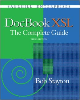 DocBook XSL: The Complete Guide, Third Edition