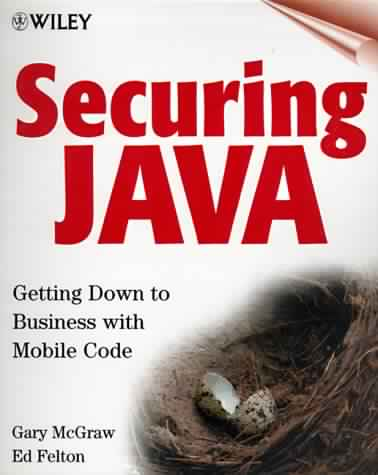 Securing Java: Getting Down to Business with Mobile Code