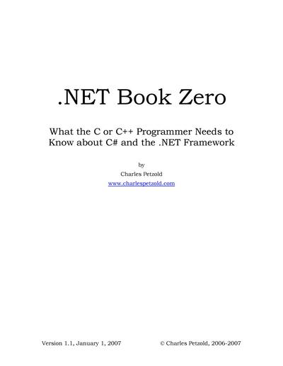 .NET Book Zero: What the C or C++ Programmer Needs to Know about C# and the .NET Framework