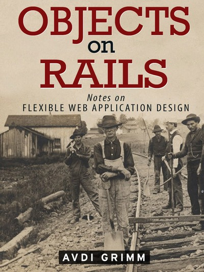 Objects on Rails: Notes on Flexible Web Application Design