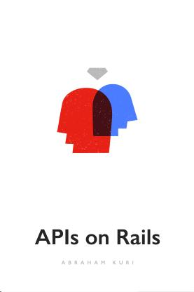 APIs on Rails: Building REST APIs with Rails