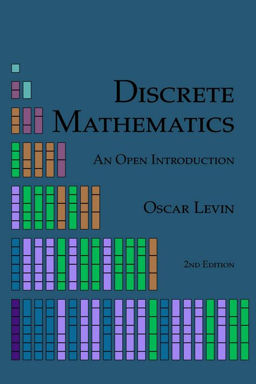 Discrete Mathematics: An Open Introduction, 2nd Edition