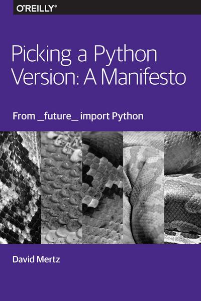 Picking a Python Version: A Manifesto - From __future__ import Python