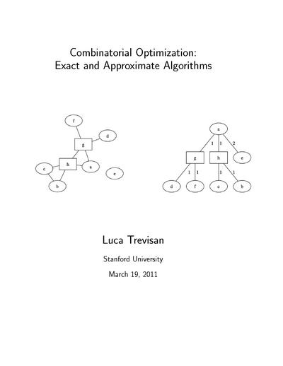 Combinatorial Optimization: Exact and Approximate Algorithms