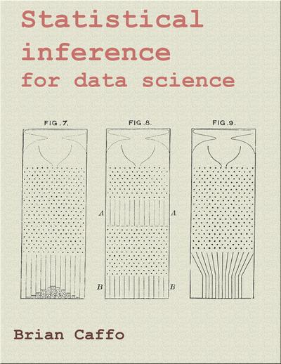 Statistical inference for data science : A companion to the Coursera Statistical Inference Course