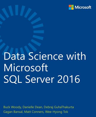 Data Science with Microsoft SQL Server 2016