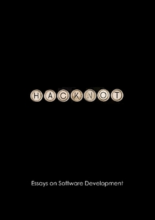 Hacknot: Essays on Software Development