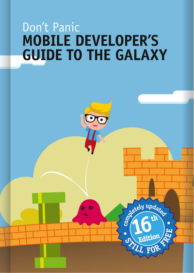 Don't Panic: Mobile Developer's Guide to The Galaxy, 16th Edition
