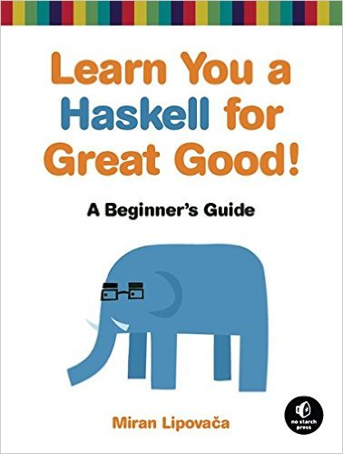 Learn You a Haskell for Great Good! - A Beginner's Guide