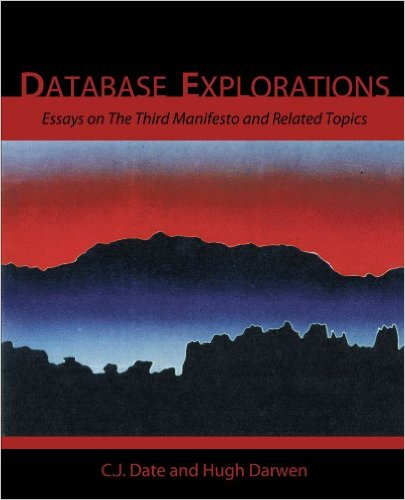 Database Explorations: Essays on The Third Manifesto
