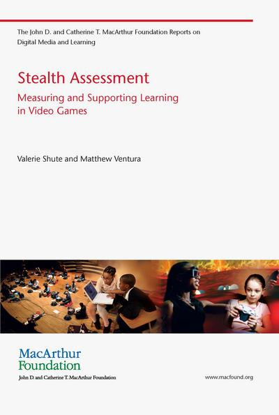 Stealth Assessment: Measuring and Supporting Learning in Video Games