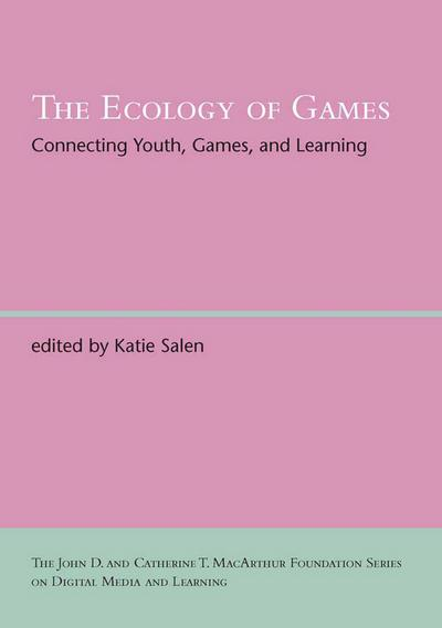 The Ecology of Games: Connecting Youth, Games, and Learning