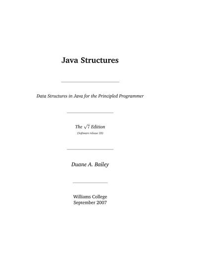 Java Structures: Data Structures in Java for the Principled Programmer, The √7 Edition
