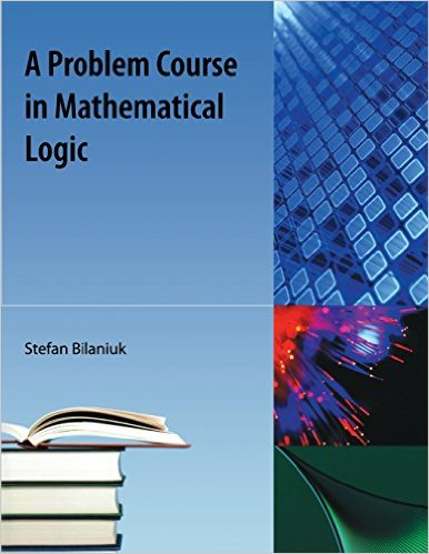 A Problem Course in Mathematical Logic