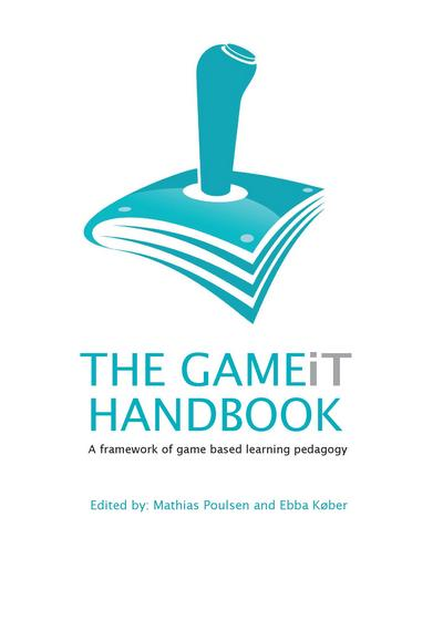 The GAMEiT handbook: A framework of game based learning pedagogy