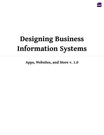 Designing Business Information Systems: Apps, Websites, and More