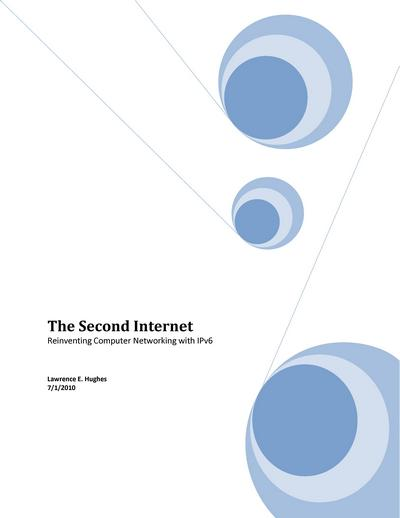 The Second Internet: Reinventing Computer Networking with IPv6