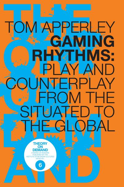 Gaming Rhythms: Play and Counterplay from the Situated to the Global
