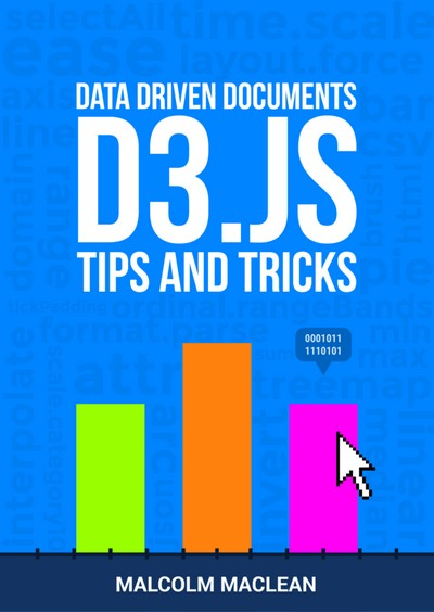 D3 Tips and Tricks v3.x: Interactive Data Visualization in a Web Browser