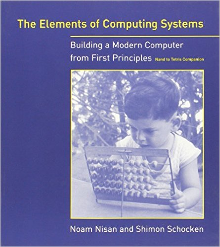 [No longer freely accessible] The Elements of Computing Systems: Building a Modern Computer from First Principles