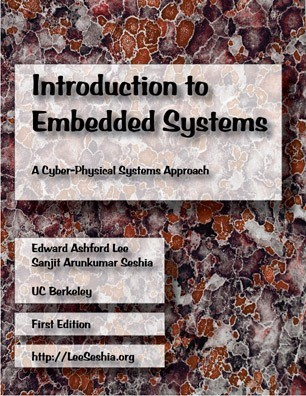 Introduction to Embedded Systems - A Cyber-Physical Systems Approach, First Edition