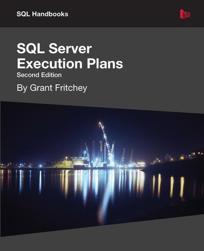 SQL Server Execution Plans, Second Edition