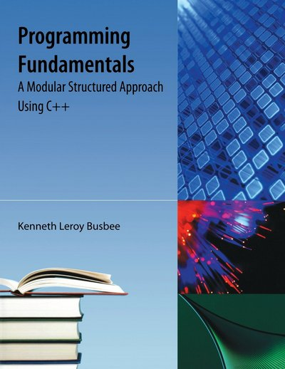 Programming Fundamentals: A Modular Structured Approach Using C++