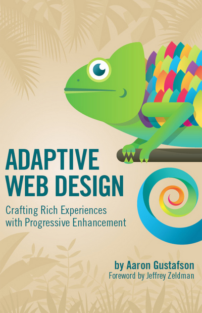 Adaptive Web Design: Crafting Rich Experiences with Progressive Enhancement, 1st Edition