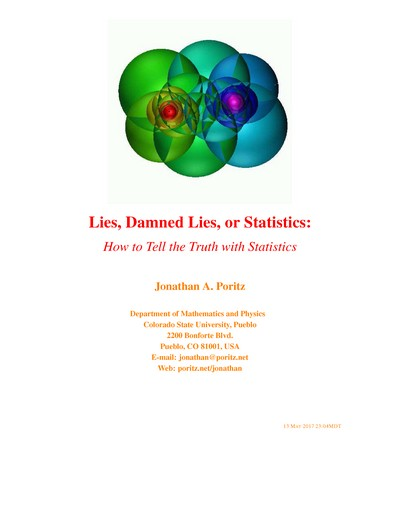 Lies, Damned Lies, or Statistics: How to Tell the Truth with Statistics