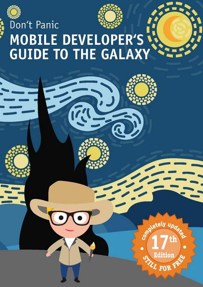 Don't Panic: Mobile Developer's Guide to The Galaxy, 17th Edition