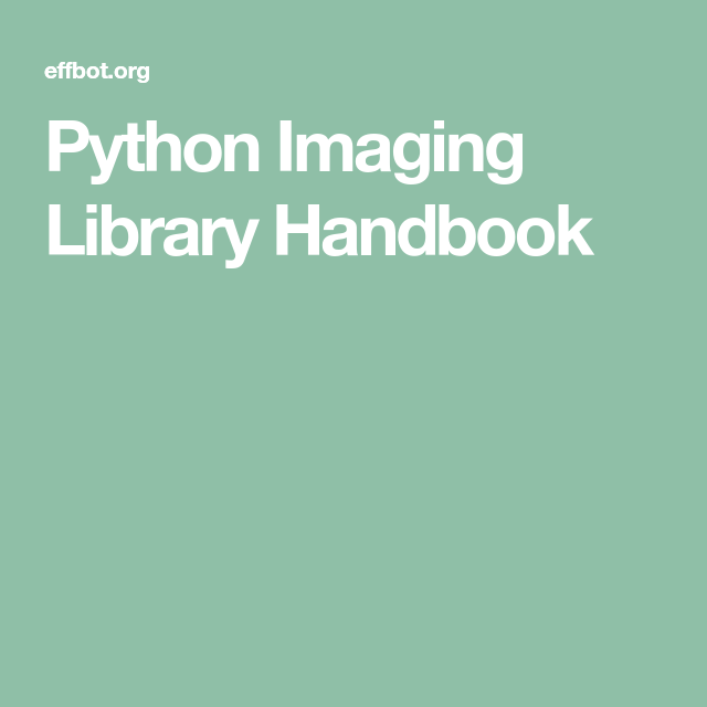 [No longer freely available] The Python Imaging Library Handbook